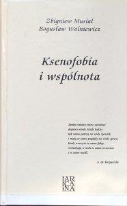 Zbigniew Musiał • Ksenofobia i wspólnota