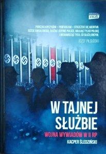 Kacper Śledziński • W tajnej służbie. Wojna wywiadów w II RP