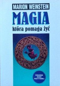 Marion Weinstein • Magia która pomaga żyć