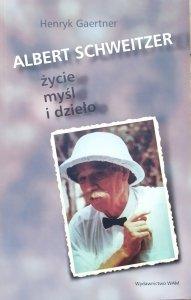 Henryk Gaertner • Albert Schweitzer. Życie, myśl i dzieło