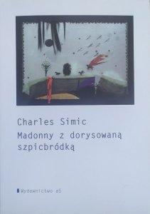 Charles Simic • Madonny z dorysowaną szpicbródką oraz inne wiersze, prozy poetyckie i eseje