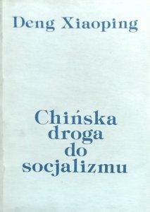 Deng Xiaoping • Chińska droga do socjalizmu