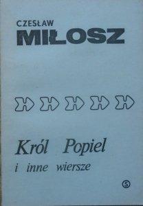 Czesław Miłosz • Król Popiel i inne wiersze