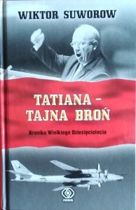 Wiktor Suworow • Tatiana - tajna broń