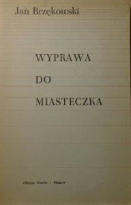 Jan Brzękowski • Wyprawa do miasteczka [OPiM]