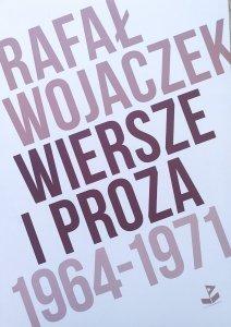 Rafał Wojaczek • Wiersze i proza 1964-1971