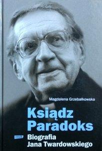 Magdalena Grzebałkowska • Ksiądz Paradoks. Biografia Jana Twardowskiego