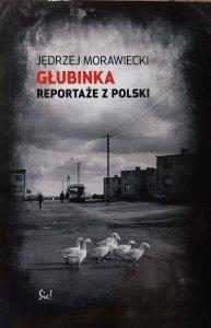 Jędrzej Morawiecki • Głubinka. Reportaże z Polski