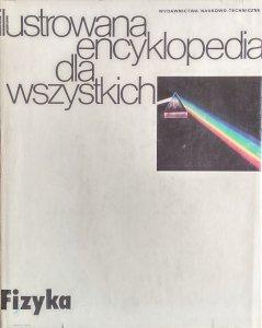 Andrzej Januszajtis • Fizyka. Ilustrowana encyklopedia dla wszystkich