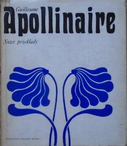 Guillaume Apollinaire • Nowe przekłady [wydanie dwujęzyczne]