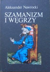 Aleksander Nawrocki • Szamanizm i Węgrzy