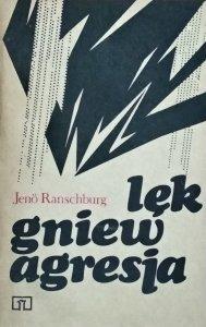 Jeno Ranschburg • Lęk, gniew, agresja
