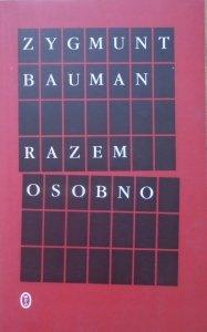 Zygmunt Bauman • Razem osobno