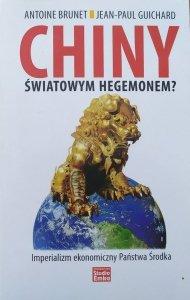 Antoine Brunet, Jean-Paul Guichard • Chiny światowym hegemonem? Imperializm ekonomiczny Państwa Środka