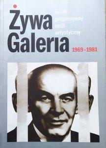 Żywa Galeria • Łódzki progresywny ruch artystyczny 1969-1981