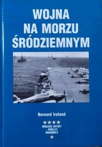 Bernard Ireland • Wojna na Morzu Śródziemnym