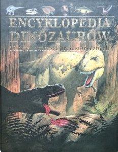John Malam • Encyklopedia Dinozaurów I Innych Zwierząt Prehistorycznych