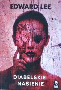 Edward Lee • Diabelskie nasienie