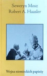 Robert A. Haasler, Seweryn Mosz • Wojna niemieckich papieży