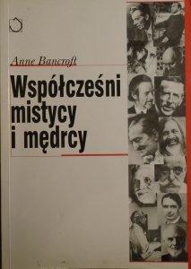Anne Bancroft • Współcześni mistycy i mędrcy [Aldous Huxley, Thomas Merton, Gurdżijew, Martin Buber, Rudolf Steiner]