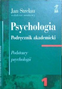 red. Jan Strelau • Psychologia. Podręcznik akademicki tom 1