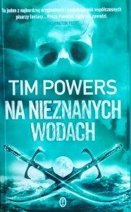 Tim Powers • Na nieznanych wodach