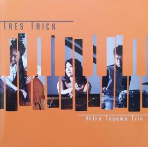 Akiko Toyama Trio • Tres Trick • CD