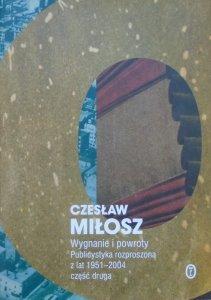 Czesław Miłosz • Wygnanie i powroty. Publicystyka rozproszona z lat 1951-2004 część druga