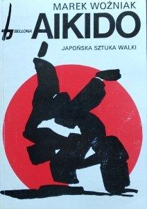 Marek Woźniak • Aikido. Japońska sztuka walki