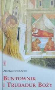 Otto Kaltenbrunner • Buntownik i trubadur Boży