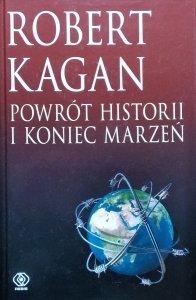 Robert Kagan • Powrót historii i koniec marzeń