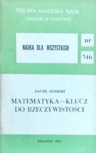 Jacek Szklarski • Matematyka - klucz do rzeczywistości