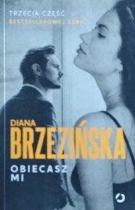 Diana Brzezińska • Obiecasz mi