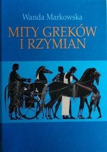 Wanda Markowska • Mity Greków i Rzymian