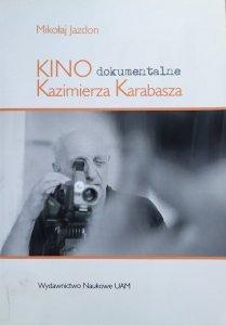 Mikołaj Jazdon • Kino dokumentalne Kazimierza Karabasza