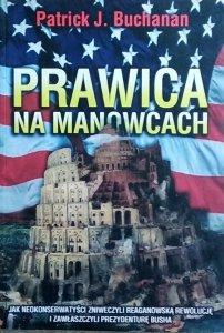 Patrick J. Buchanan • Prawica na manowcach