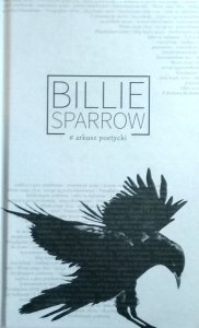 Billie Sparrow. Weronika Maria Szymańska • Arkusz poetycki