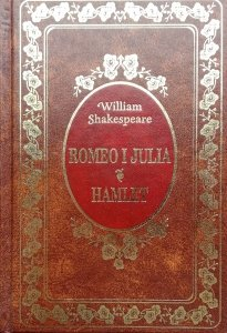 William Shakespeare • Romeo i Julia. Hamlet [zdobiona oprawa]
