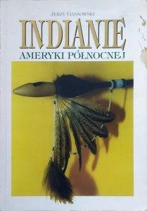 Jerzy Gąssowski • Indianie Ameryki Północnej