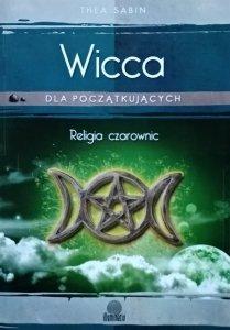 Thea Sabin • Wicca. Religia czarownic