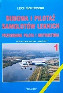 Lech Szutowski • Budowa i pilotaż samolotów lekkich. Przewodnik pilota i instruktora