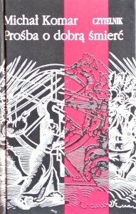 Michał Komar • Prośba o dobrą śmierć