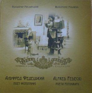 Włodzimierz Misławski • Alfred Fedecki. Poeta fotografii