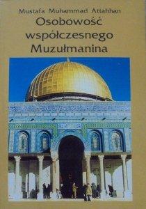 Mustafa Muhammad Attahhan • Osobowość współczesnego Muzułmanina [Islam]