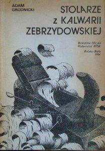 Adam Grodnicki • Stolarze z Kalwarii Zebrzydowskiej