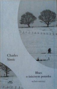 Charles Simic • Blues o śnieżnym poranku. Wybór wierszy