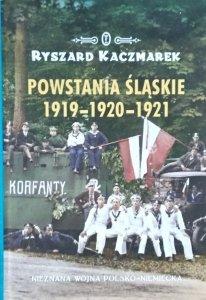 Ryszard Kaczmarek • Powstania śląskie 1919-1920-1921