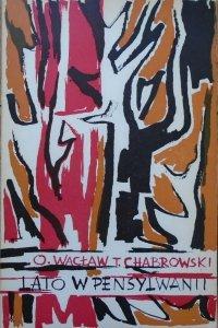 O. Wacław T. Chabrowski • Lato w Pensylwanii [OPiM]