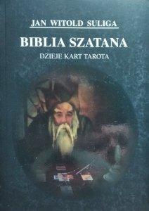 Jan Witold Suliga • Biblia szatana. Dzieje kart tarota