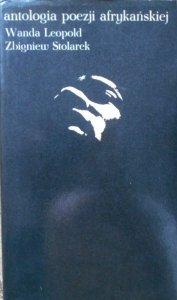 Wanda Leopold, Zbigniew Stolarek • Antologia poezji afrykańskiej